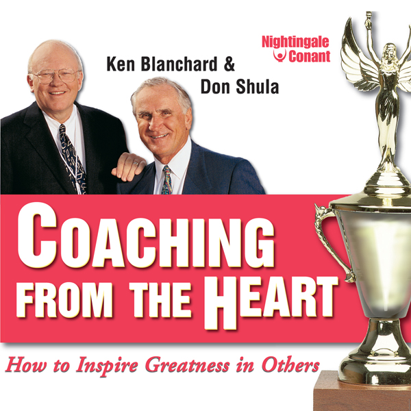 Coaching from the Heart: How to Inspire Greatne...