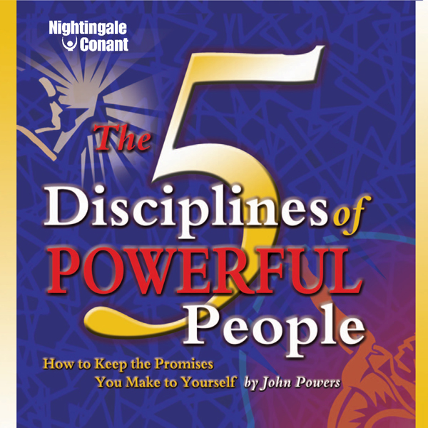 The 5 Disciplines of Powerful People: How to Ke...