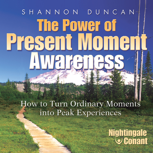 The Power of Present Moment Awareness: How to T...