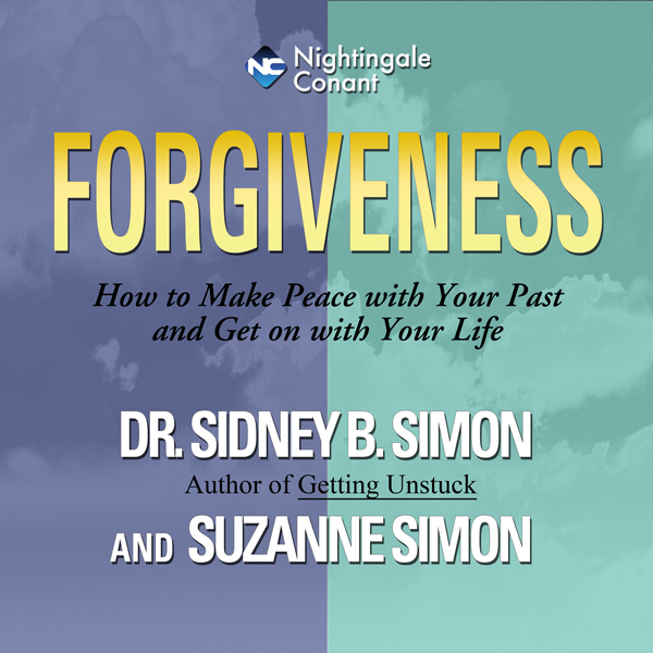 Forgiveness: How to Make Peace with Your Past a...