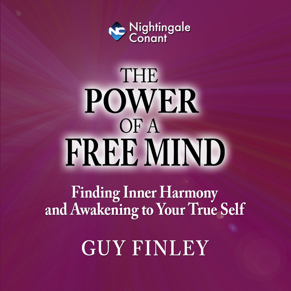 The Power of a Free Mind: Finding Inner Harmony...