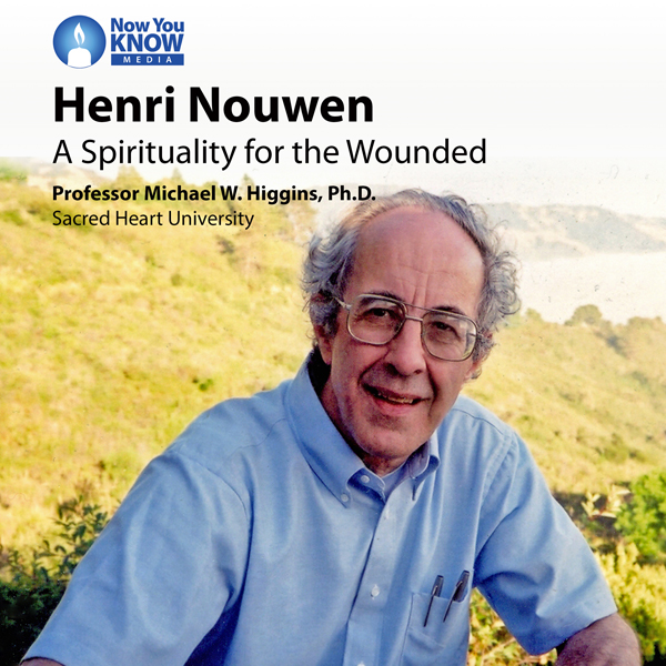 Henri Nouwen: A Spirituality for the Wounded, H...