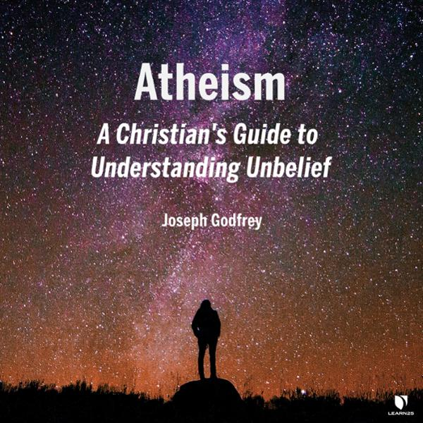 A Christian's Guide to Understanding Atheism, H...