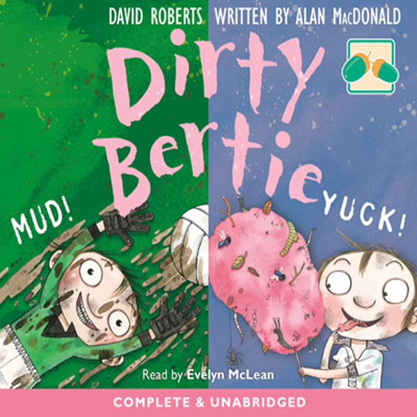 Dirty Bertie: Mud! & Yuk! , Hörbuch, Digital, 1...