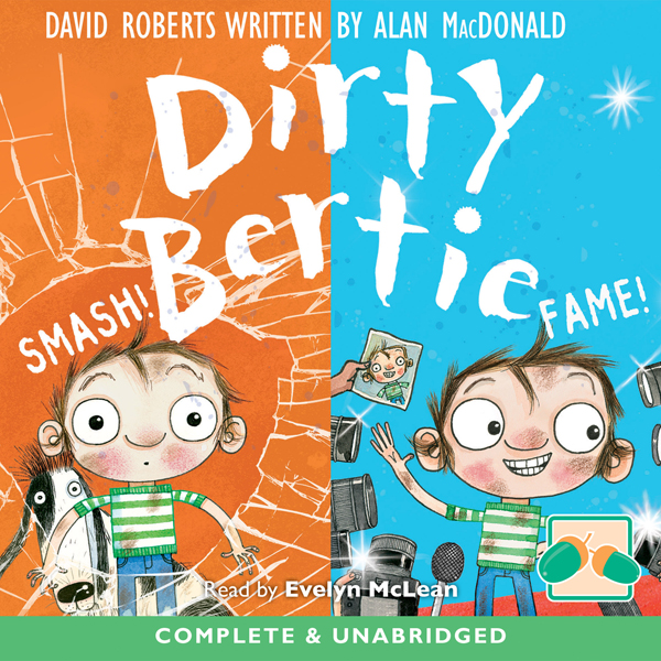 Dirty Bertie: Smash! and Fame! , Hörbuch, Digit...