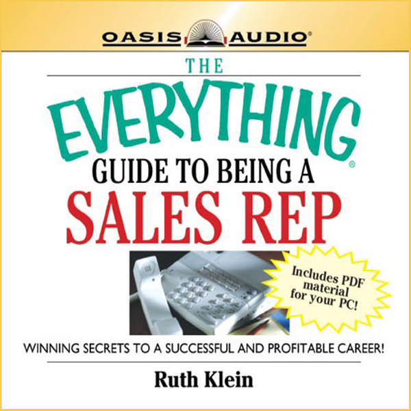 The Everything Guide to Being a Sales Rep Book:...