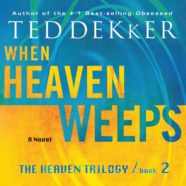 When Heaven Weeps: The Heaven Trilogy, Book 2 ,...