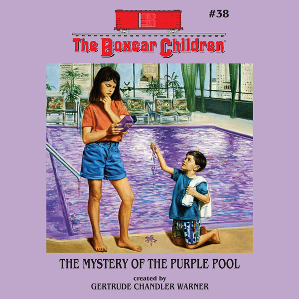 The Mystery of the Purple Pool: The Boxcar Chil...