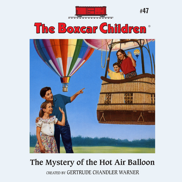 The Mystery of the Hot Air Balloon: The Boxcar ...