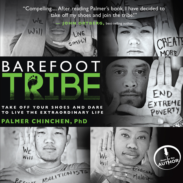 Barefoot Tribe: Take Off Your Shoes and Dare to...