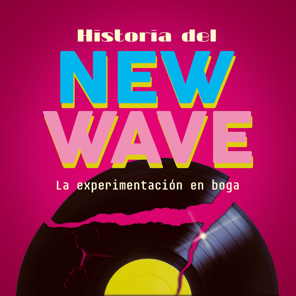 Historia del New Wave [History of New Wave]: La...