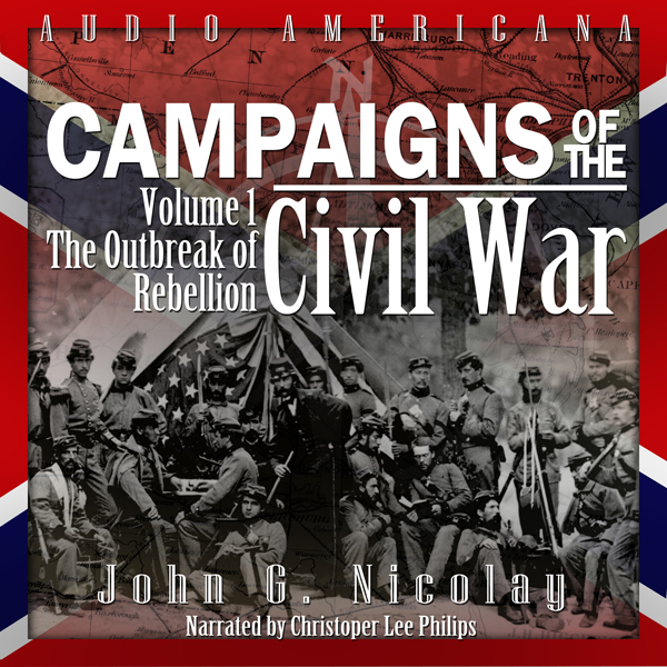 Campaigns of the Civil War, Volume 1: The Outbr...