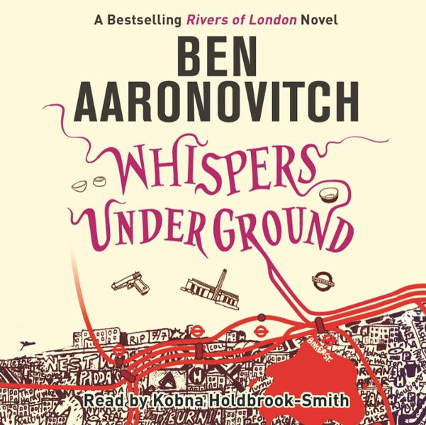 Whispers Under Ground: Rivers of London, Book 3 , Hörbuch, Digital, 1, 617min