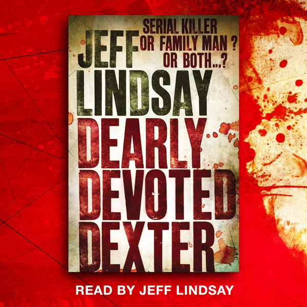 Dearly Devoted Dexter: Dexter Book 2 , Hörbuch,...
