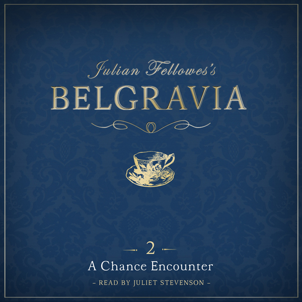 Julian Fellowes´s Belgravia Episode 2: A Chance...