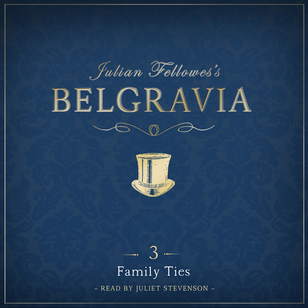 Julian Fellowes´s Belgravia Episode 3: Family T...