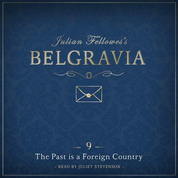Julian Fellowes´s Belgravia, Episode 9: The Pas...