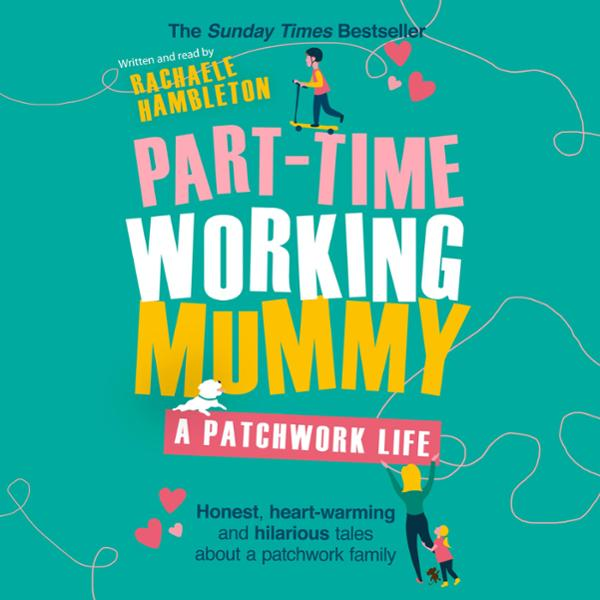 Part-Time Working Mummy: A Patchwork Life , Hör...