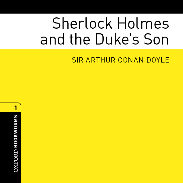Sherlock Holmes and the Duke´s Son (Adaptation)...