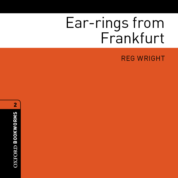 Ear-rings from Frankfurt: Oxford Bookworms Libr...