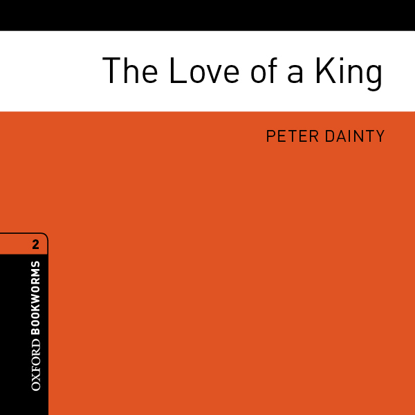 The Love of a King: Oxford Bookworms Library, S...