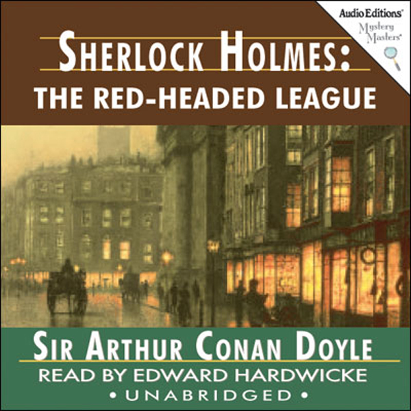 an analysis of the read headed league by sir arthur conan doyle Immediately download the the red-headed league summary, chapter-by-chapter analysis, book everything you need to understand or teach the red-headed league by arthur conan doyle the british author sir arthur conan doyle (1859-1930) is best remembered as the creator of the famous.
