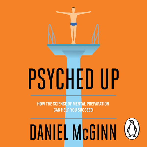 Psyched Up: How the Science of Mental Preparation Can Help You Succeed , Hörbuch, Digital, 1, 343min