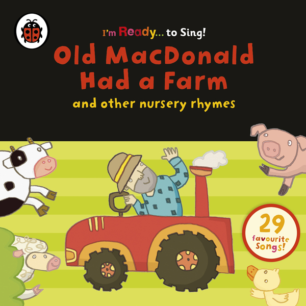 Old MacDonald Had a Farm and Other Classic Nurs...