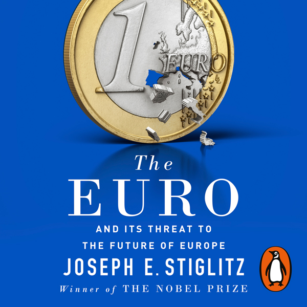 The Euro: And Its Threat to the Future of Europe , Hörbuch, Digital, 1, 808min
