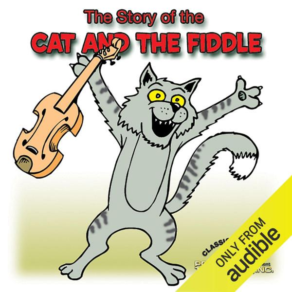 The Story of the Cat and the Fiddle , Hörbuch, ...