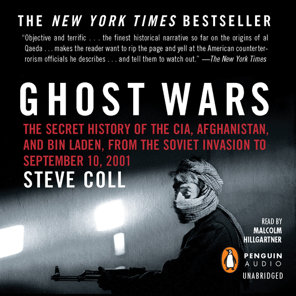 Ghost Wars: The Secret History of the CIA, Afgh...