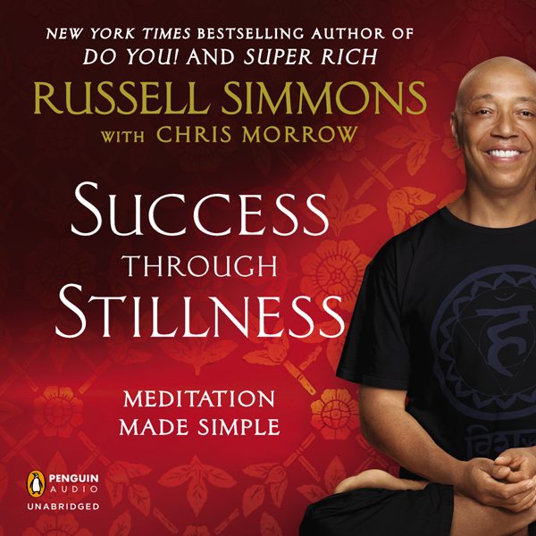 Success Through Stillness: Meditation Made Simp...
