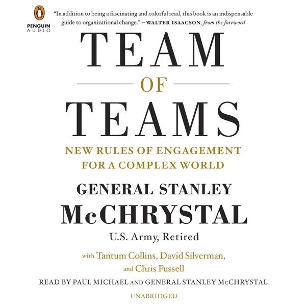 Team of Teams: New Rules of Engagement for a Co...