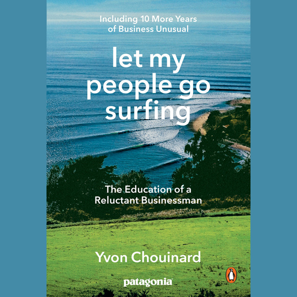 Let My People Go Surfing: The Education of a Re...