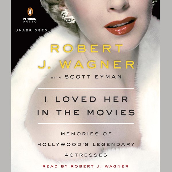 I Loved Her in the Movies: Memories of Hollywood´s Legendary Actresses , Hörbuch, Digital, 1, 444min