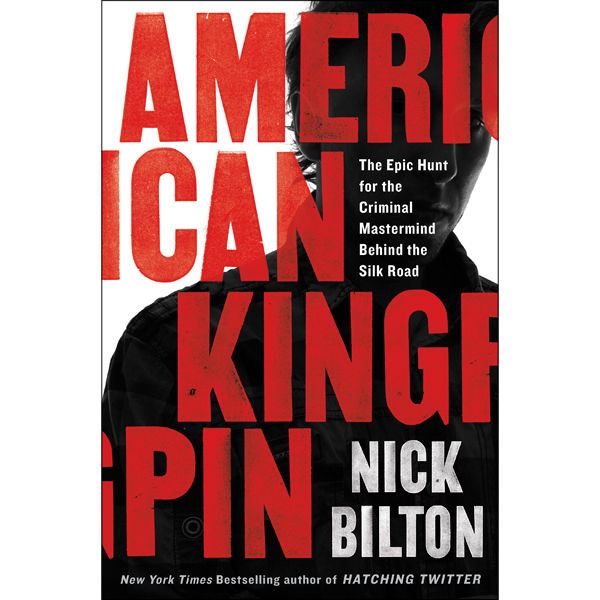 American Kingpin: The Epic Hunt for the Crimina...