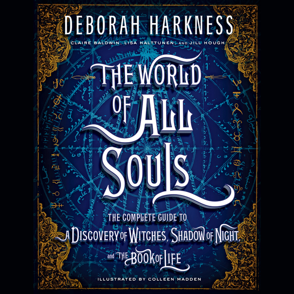 The World of All Souls: The Complete Guide to A Discovery of Witches, Shadow of Night, and The Book of Life , Hörbuch, Digital, 1, 905min