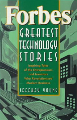 Forbes Greatest Technology Stories: Inspiring T...