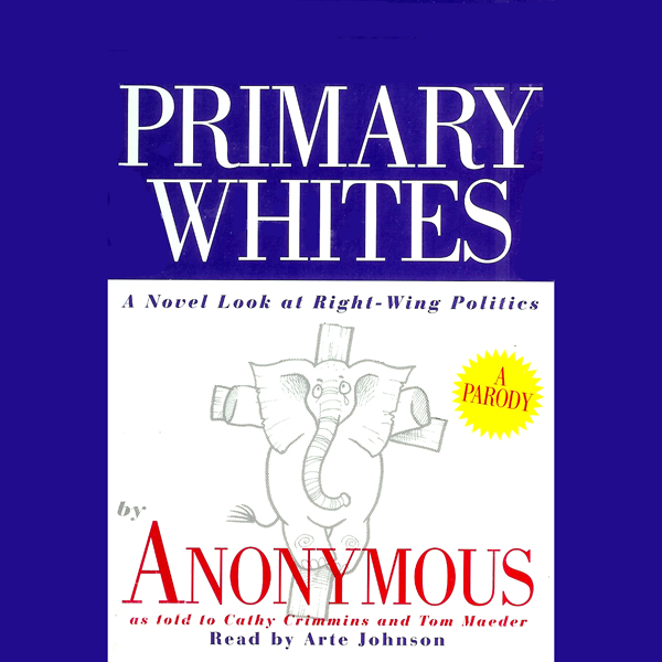 Primary Whites: A Novel Look at Right-Wing Poli...