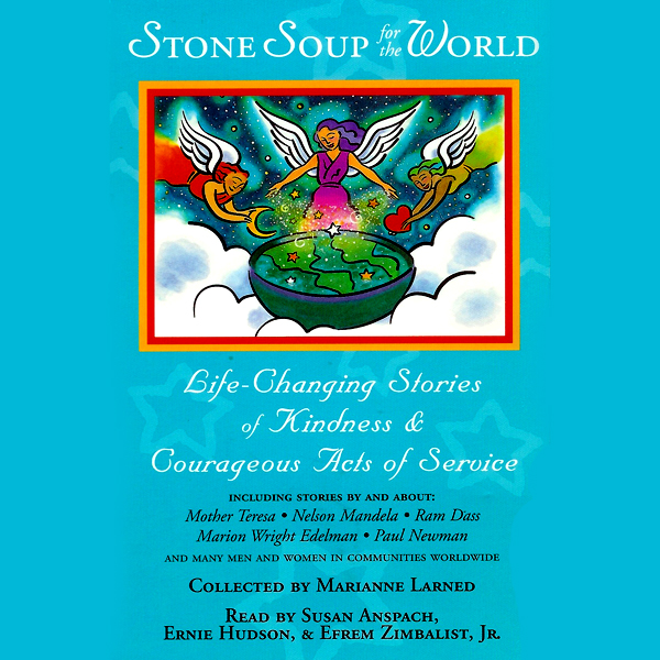 Stone Soup for the World: Life-Changing Stories...