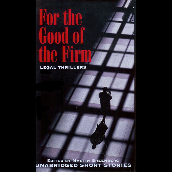 For the Good of the Firm: Legal Thrillers , Hör...