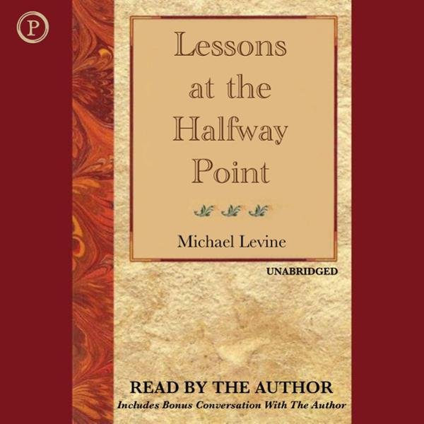 Lessons at the Halfway Point: Wisdom for Midlif...