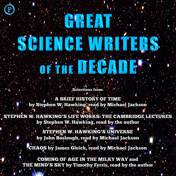 Great Science Writers of the Decade: Selections from the Works of Stephen W. Hawking, Timothy Ferris, James Gleick and John Boslough, Hörbuch, Digital, 1, 373min
