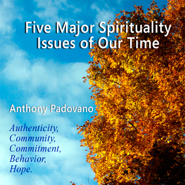 Five Major Spiritual Issues of Our Time: Authen...