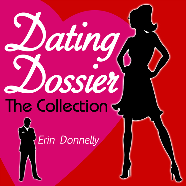 Dating Dossier: The Complete Dating Collection ...
