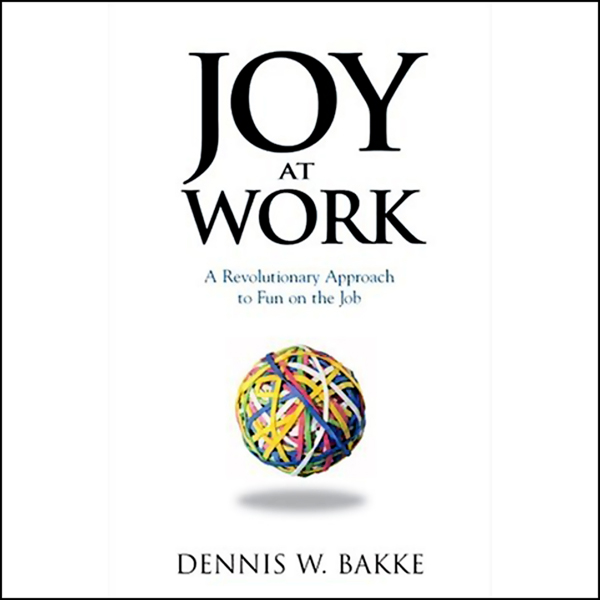 Joy at Work: A Revolutionary Approach to Fun on...