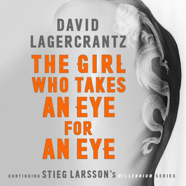 The Girl Who Takes an Eye for an Eye: Continuing Stieg Larsson's Millennium Series (Unabridged)