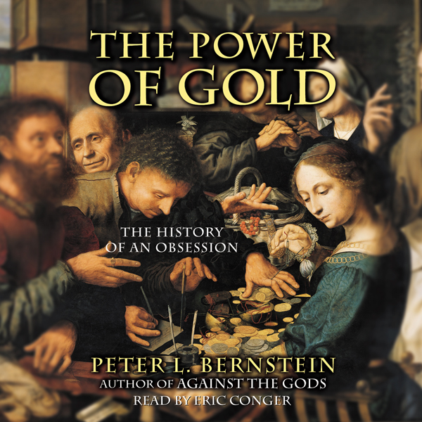 The Power of Gold: The History of an Obsession,...