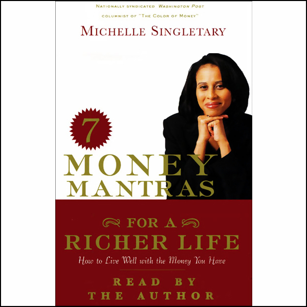 7 Money Mantras for a Richer Life: How to Live ...