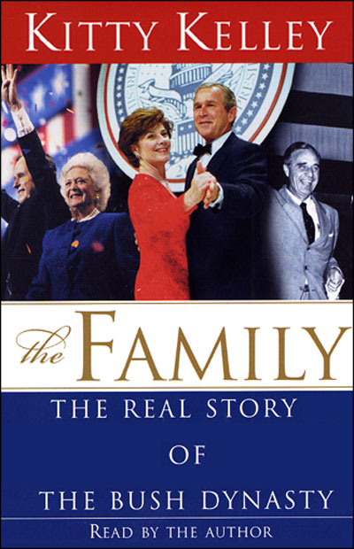 The Family: The Real Story of the Bush Dynasty,...
